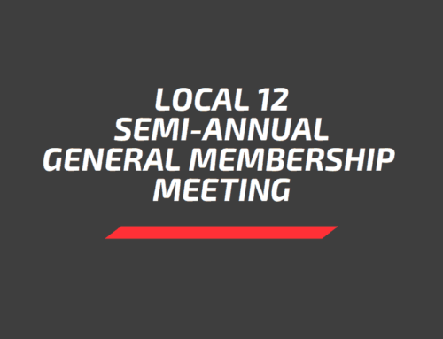 Local 12 Semi-Annual General Membership Meeting