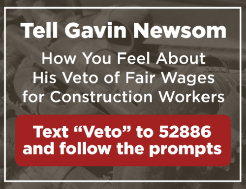 Governor Newsom Vetoes Fair Wages for Construction Workers